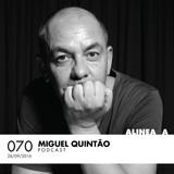 Alinea A #070 Miguel Quintão