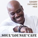 Soul Lounge Café *Sunday Intimate Mix*