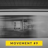 Movement #9
