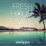 DJ Kix - Fresh House Summer 2014 Part.3