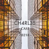 CH4RL3S CAST 0218