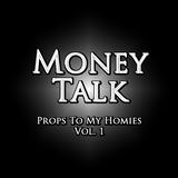 MoneyTalk - Props To My Homies Vol. 1