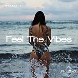 Feel The Vibes - Weekly #2