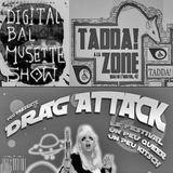 ChronoZone XX n°25 : Digital Bal Musette, Drag Attack & Tadda! (13/08/2012)