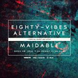 NOUS FM Podcast - Eighty-Vibes Alternative w/ Maidable Guest Mix - 29th July 2016