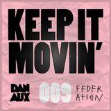 Dan Aux Presents: Keep It Movin' #009 + Hot Set Mix