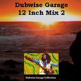 Dubwise Garage - 12 Inch Mix Vol. 2