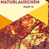 Naturlauschen Mix Part II_August 2014 by Bernhard Jakob