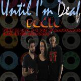 Until I'm Deaf Radio on Killradio.org 9/13/14