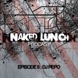 Naked Lunch PODCAST #005 - DJ PEPO