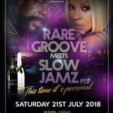 THE COLLECTIVE PRESENTS RAREGROOVES MEETS SLOWJAMZ PT2 (This Time It's Personal) 21ST JULY 2018