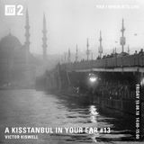 A Kiss In Your Ear w/ Victor Kiswell: Turkish Pysch Special - 10th August 2018