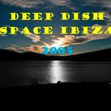 Deep Dish Live from Space Terrace Radio 1 Ibiza 2005