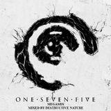 Destructive Nature - One Seven Five Megamix