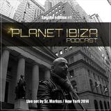 Sr. Markus Presents - Planet Ibiza Podcast - Live From New York 2014