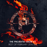 The PROJEKT61 Show #3 - Best of February 2016 Mix