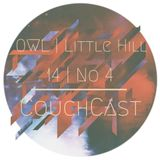 CouchCast 14 | No 4 by OWL (Little Hill)