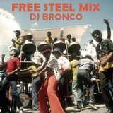 DJ BRONCO - FREE STEEL MIX (2010)