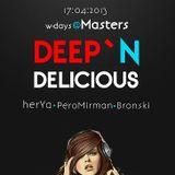 Deep'n'Delicious// Masters Zagreb// 17-04-2013