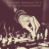 Nostalgic Sessions Vol 2 (Mixed By FunkyNative)