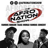 The AfroNation Show | 08.05.19 | Famous Bobson Speaks World Famous Concert