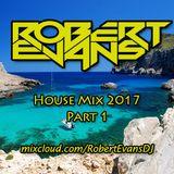 House Mix 2017 - Part 1 *Mixcloud Exclusive*
