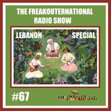 The FreakOuternational Radio Show #67 - Lebanon Special 19/08/2016