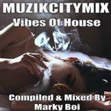 Marky Boi - MUZIKCITYMIX Vibes Of House