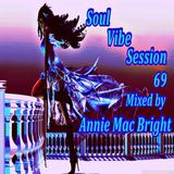 Soul Vibe Session 69 Mixed by Annie Mac Bright
