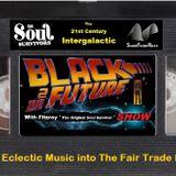 21st Century Intergalactic Black2 DA Future Show lat 20 minutes 07_03_2015 1st hour