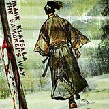 Mark Klatskla - The Samurai's Way