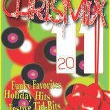 Chrismix 2011 - Funky Favorites, Holiday Hits, Festive Tid-Bits, Loads of Jolly Crap