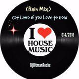 Got Love if U Love 2 Good (Rain Mix)