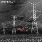 Martin Sharp - Tension (electro-tech podcast)