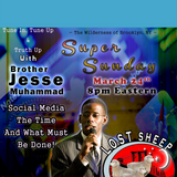 "Lost Sheep Radio #7: Bro Jesse Muhammad ""Social Media, The Time & What Must Be Done"""