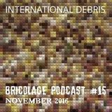 Bricolage Podcast #15 : International Debris
