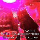 MIX SUBSONICA _ V.M. _ SOUND FORGE