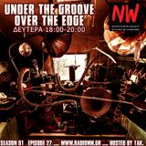 Under the Groove//Over the Edge S01E27... hosted by tAk. www.radionw.gr