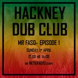 Hackney Dub Club w/ Mr Faso - 1st April 2018