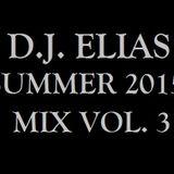 DJ Elias - Summer 2015 Mix Vol.3