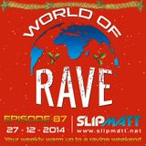 Slipmatt - World Of Rave #87