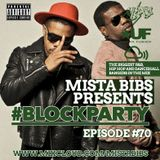 Mista Bibs - #BlockParty Episode 70 (Current R&B, Hip Hop & Afrobeats)