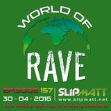 Slipmatt - World Of Rave #157