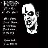 Mix New Post-Punk, Synthwave, Minimal Wave, Darkwave, Shoegaze (Part 107) Juin 2019 By Dj-Eurydice