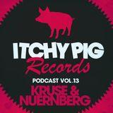 Itchy Pig Presents... Vol 13 - Kruse & Nuernberg