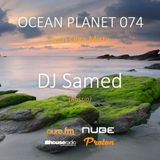 DJ Samed - Ocean Planet 074 Guest Mix [July 15 2017] on Pure.FM