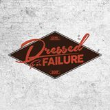 DRESSED FOR FAILURE PODCAST EPISODE 008