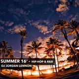 Summer16' - DJ Jordan Lennon (Promo Mix) (Drake, Stefflon Don, Tyga, Rihanna, Yungen & More)