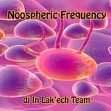 Noospheric Frequency (In Lak'ech Tapes)