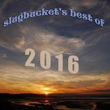 slugbucket's best of 2016 (Volume 1)